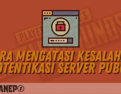Cara Mengatasi Kesalahan Otentikasi Server PUBG