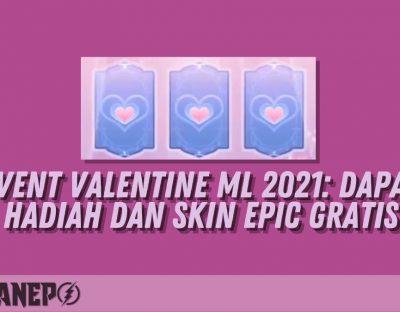 Event Valentine ML 2021: Dapat Hadiah dan Skin Epic Gratis