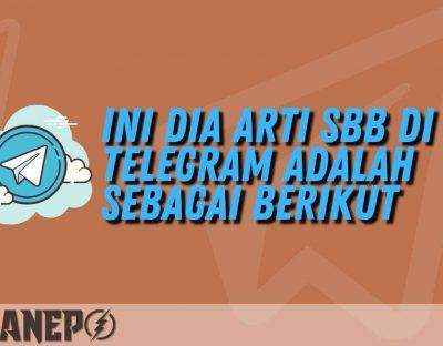 Ini Dia Arti SBB di RP Telegram Adalah Sebagai Berikut