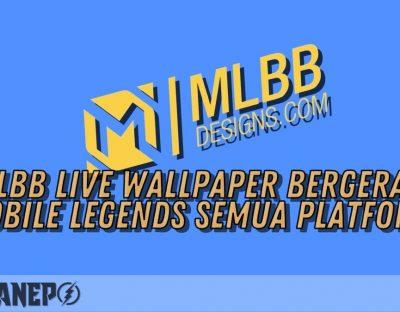 MLBB Live Wallpaper Bergerak Mobile Legends Semua Platform
