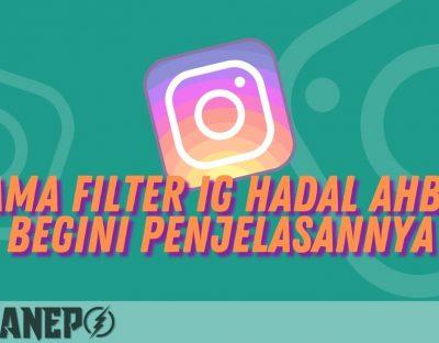 Nama Filter IG Hadal Ahbek, Begini Penjelasannya