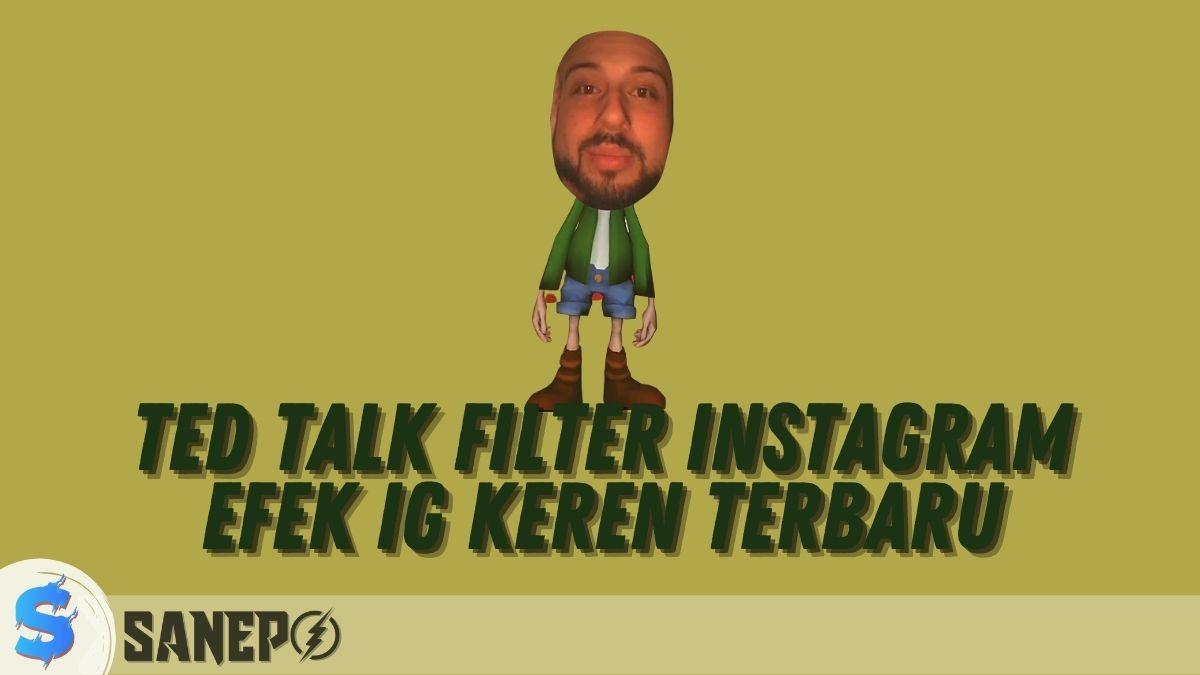 Ted Talk Filter Instagram, Efek IG Keren Terbaru