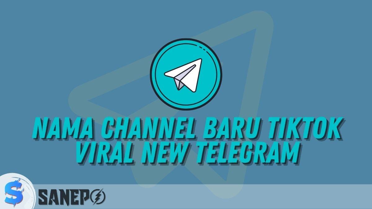 Nama Channel Baru Tiktok Viral New Telegram