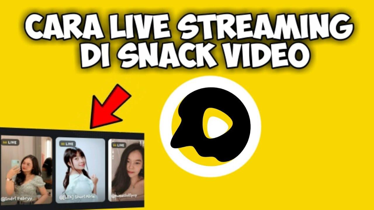 Cara Live di Snack Video