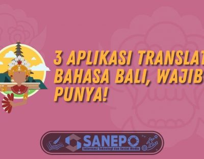 3 Aplikasi Translate Bahasa Bali, Wajib Punya!