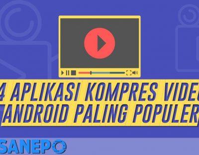4 Aplikasi Kompres Video Android Paling Populer