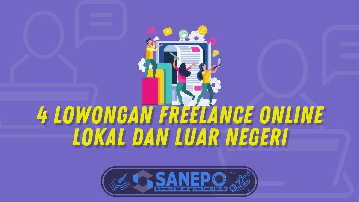 4 Lowongan Freelance Online Lokal dan Luar Negeri
