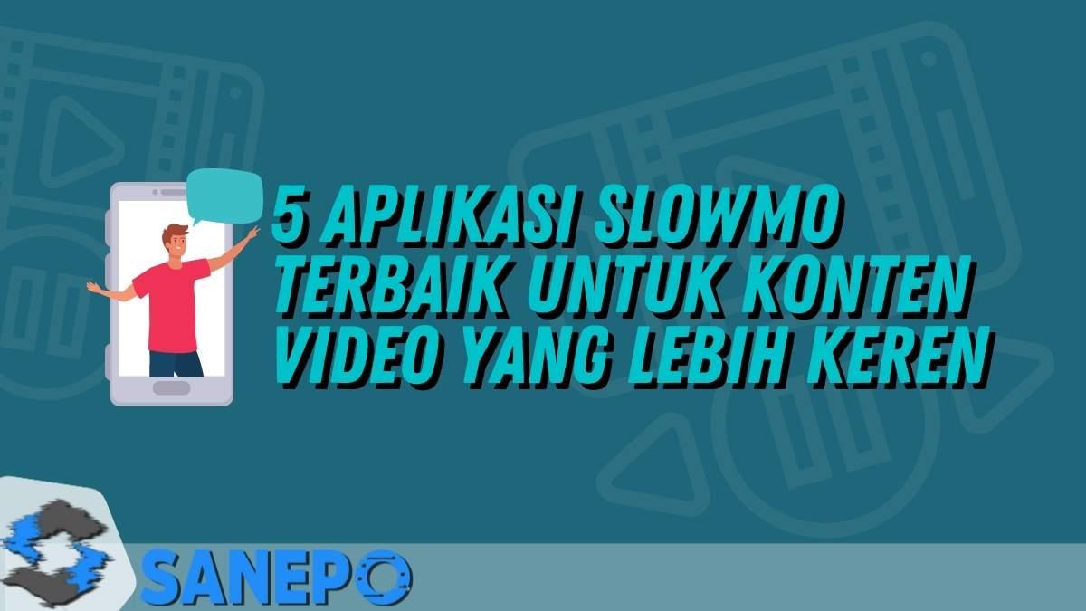 5 Aplikasi Slowmo Terbaik untuk Konten Video yang Lebih Keren