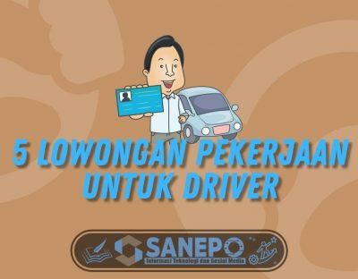 5 Lowongan Pekerjaan Untuk Driver