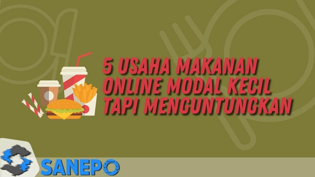 5 Usaha Makanan Online Modal Kecil Tapi Menguntungkan