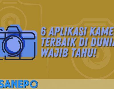 6 Aplikasi Kamera Terbaik di Dunia, Wajib Tahu!