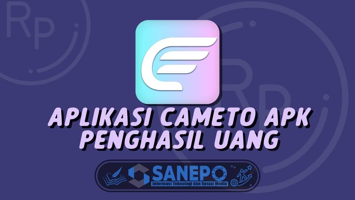 Aplikasi Cameto Apk Penghasil Uang, Aman atau Penipuan?