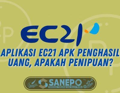 Aplikasi Ec21 Apk Penghasil Uang, Apakah Penipuan?