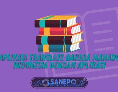 Aplikasi Translate Bahasa Manado Indonesia dengan Aplikasi