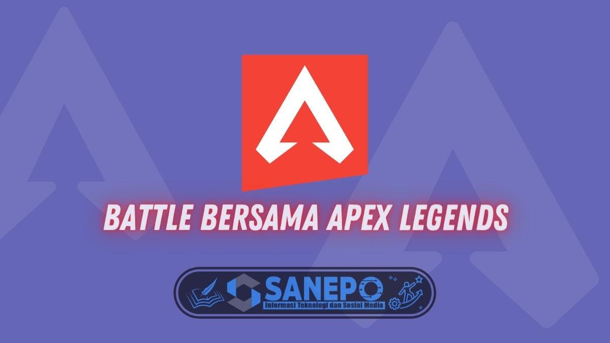 Battle Bersama Apex Legends