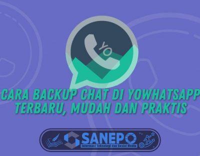 Cara Backup Chat Di YoWhatsApp Terbaru, Mudah dan Praktis