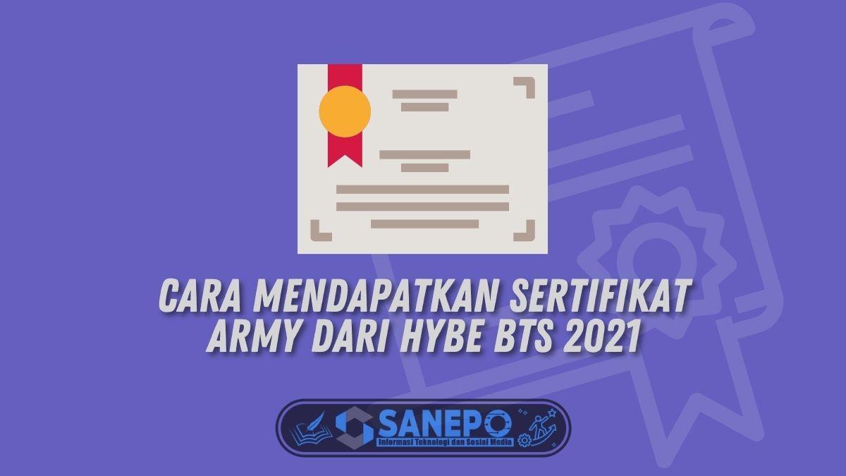 Cara Mendapatkan Sertifikat Army dari Hybe BTS 2021