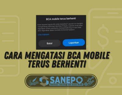 Cara Mengatasi BCA Mobile Terus Berhenti