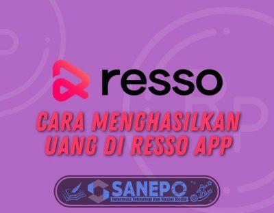 6+Cara Menghasilkan Uang di Resso App, Mudah dan Cepat