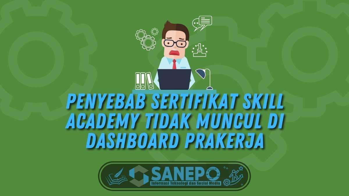 6 Penyebab Sertifikat Skill Academy Tidak Muncul di Dashboard Prakerja