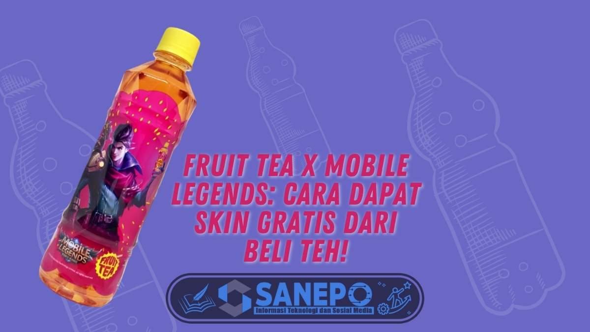 Fruit Tea X Mobile Legends: Cara Dapat Skin Gratis dari Beli Teh!
