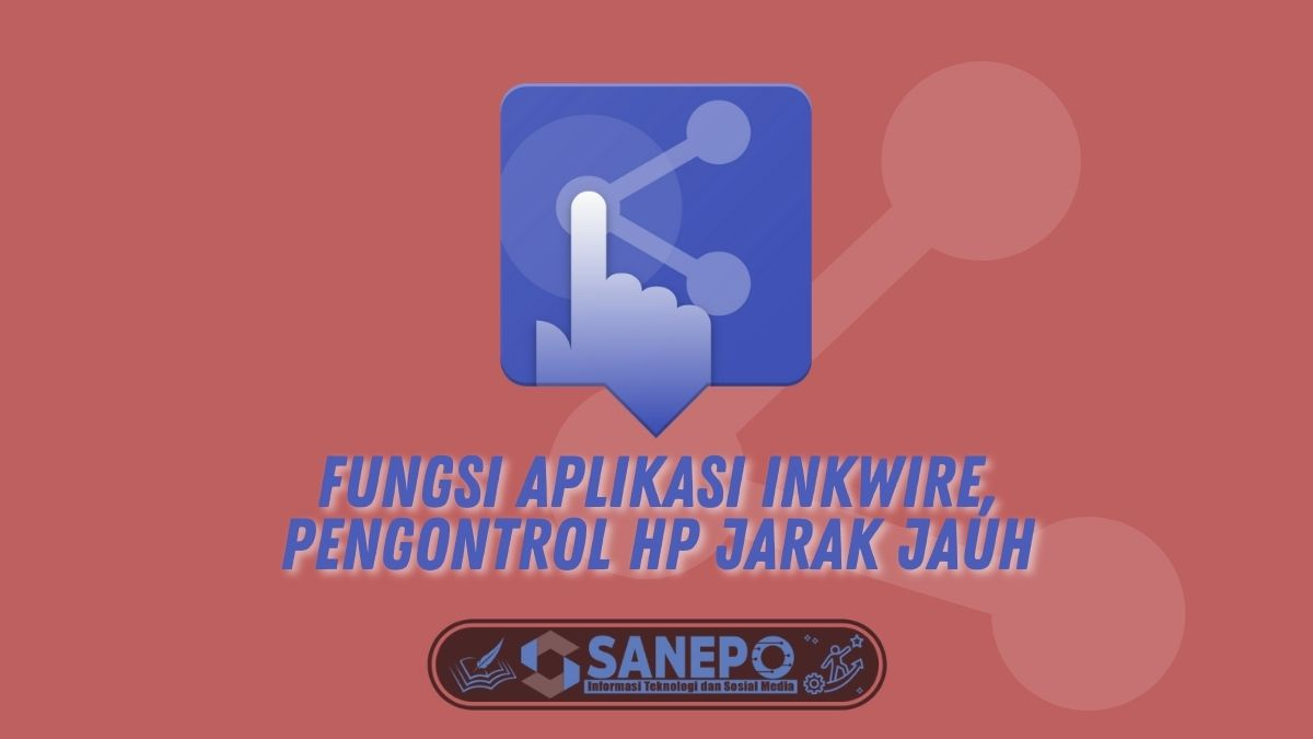 Fungsi Aplikasi Inkwire, Pengontrol HP Jarak Jauh