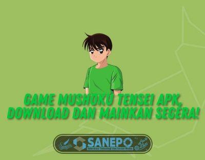 Game Mushoku Tensei Apk, Download dan Mainkan Segera!