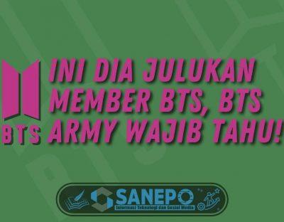 Ini Dia Julukan Member BTS, BTS Army Wajib Tahu!