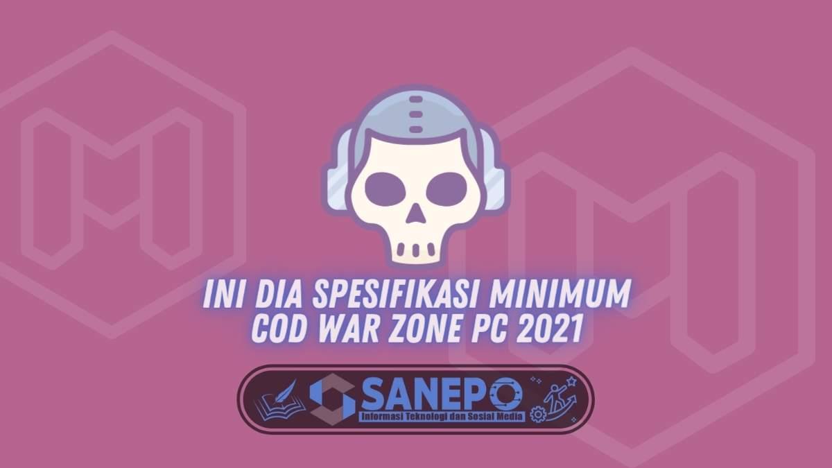 Ini Dia Spesifikasi Minimum COD War Zone PC 2021