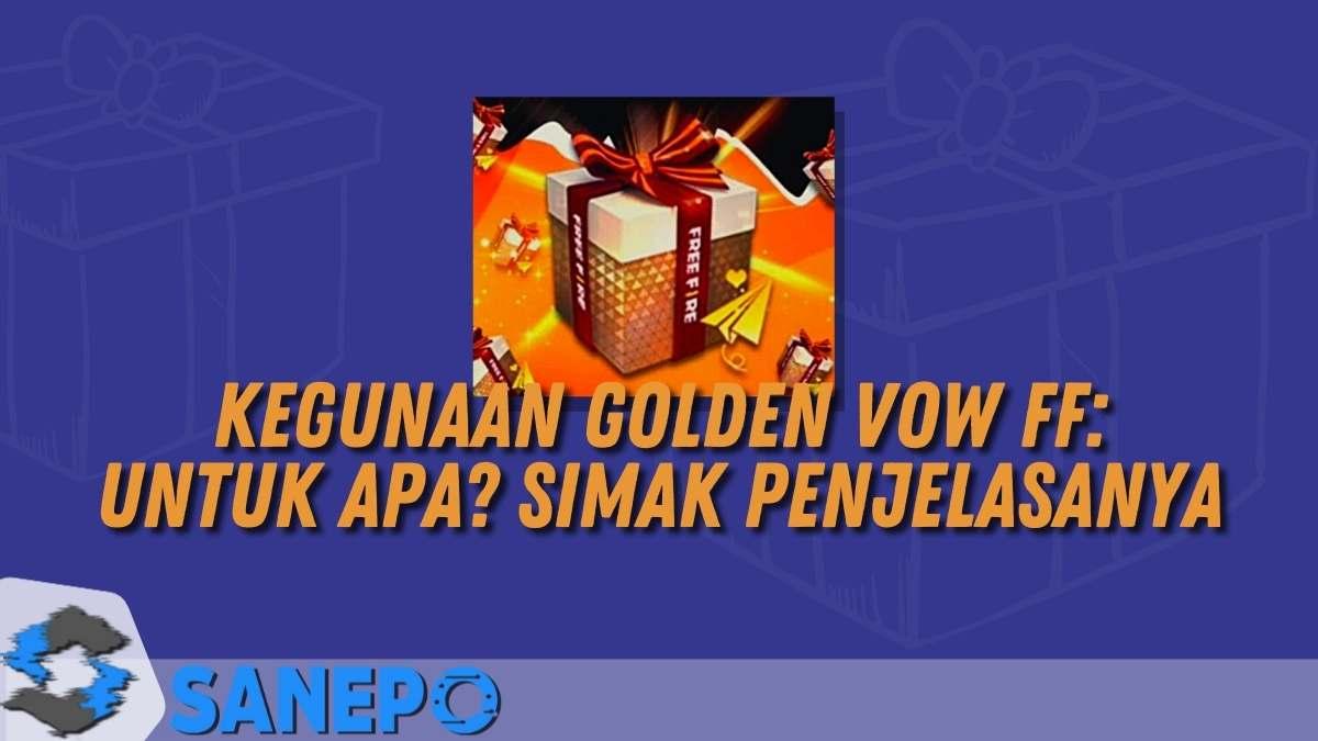 Kegunaan Golden Vow FF: Untuk Apa? Simak Penjelasanya