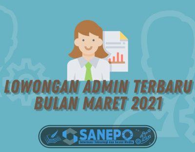 Lowongan Admin Terbaru Bulan Maret 2021
