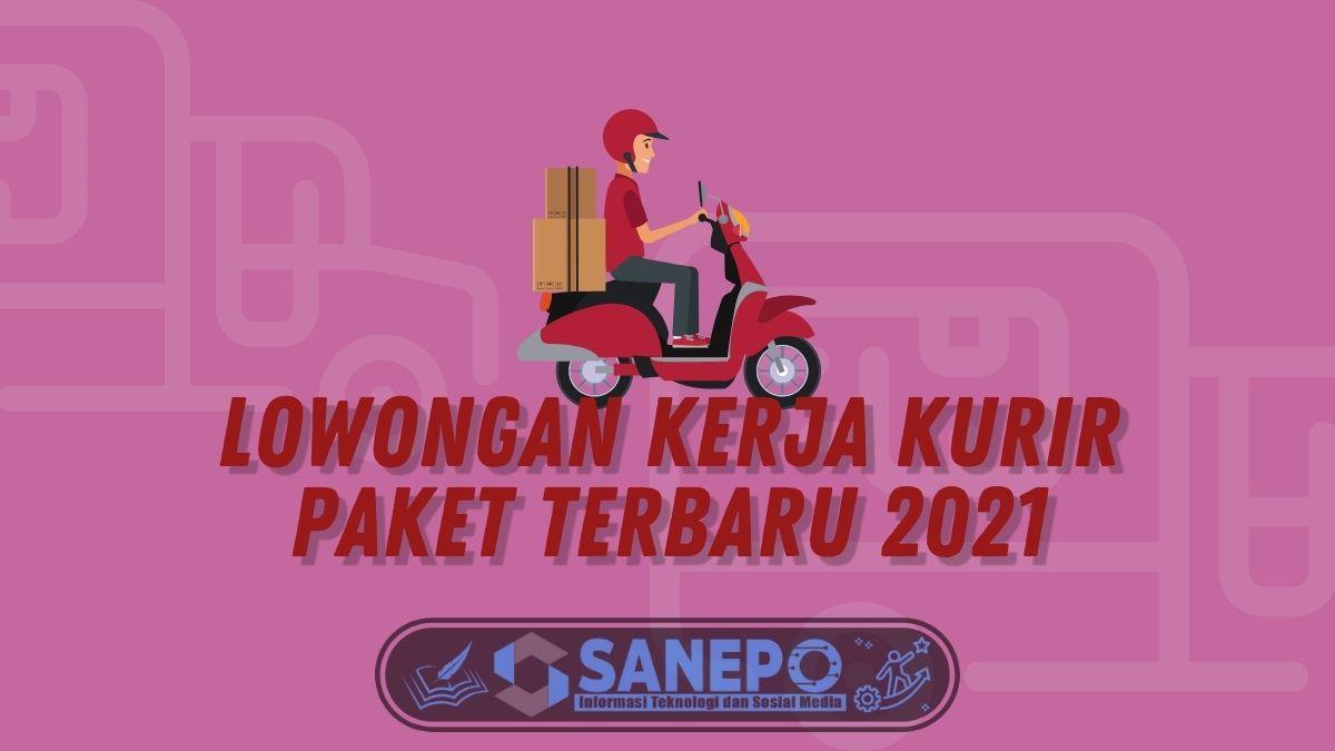 Lowongan Kerja Kurir Paket Terbaru 2021