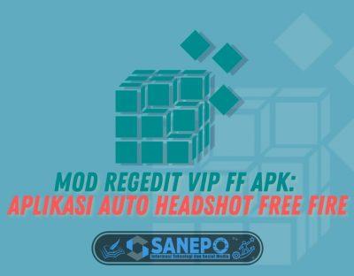 Mod Regedit VIP FF Apk: Aplikasi Auto Headshot Free Fire
