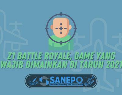 Z1 Battle Royale, Game yang Wajib Dimainkan di Tahun 2021