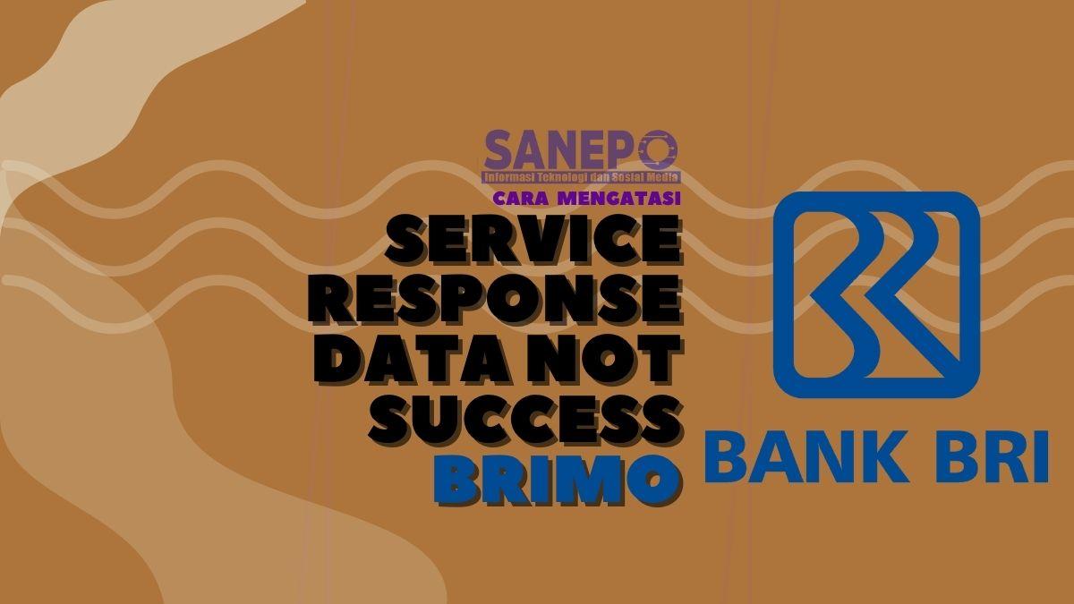 Cara Mengatasi Service Response Data not Success BRImo