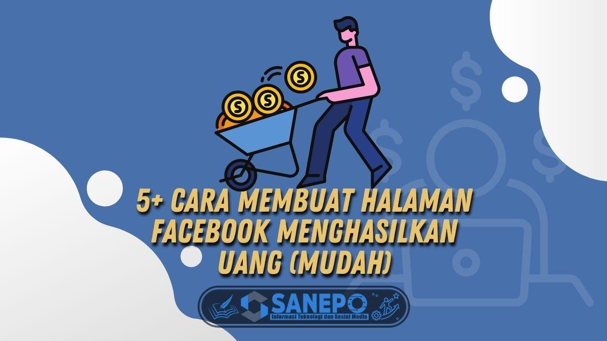 5+ Cara Membuat Halaman Facebook Menghasilkan Uang (Mudah)
