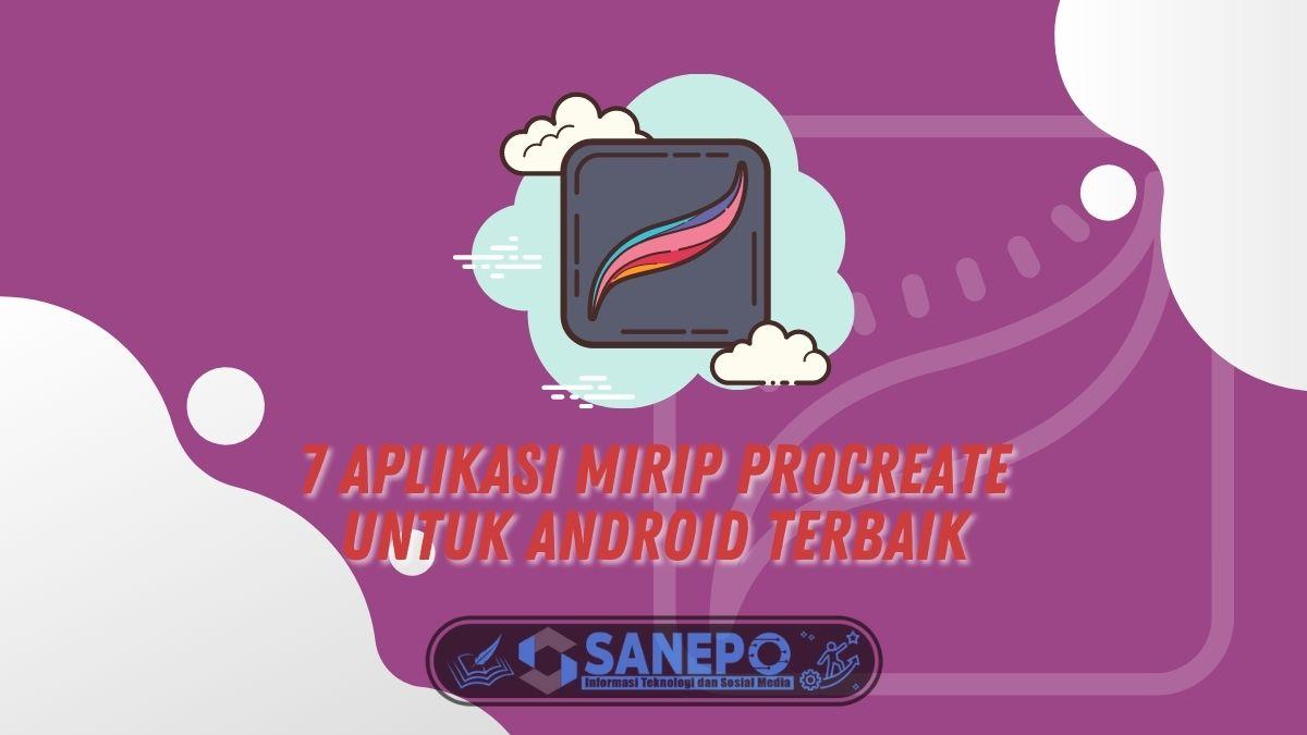 7 Aplikasi Mirip Procreate Untuk Android Terbaik