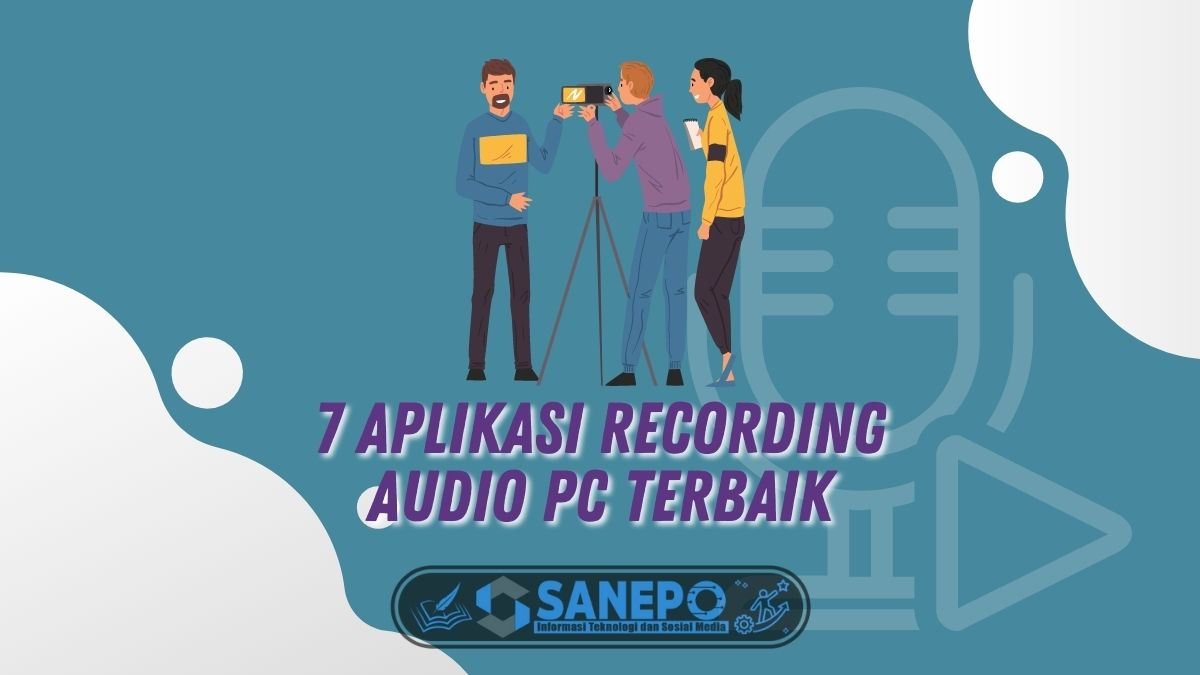 7 Aplikasi Recording Audio PC Terbaik