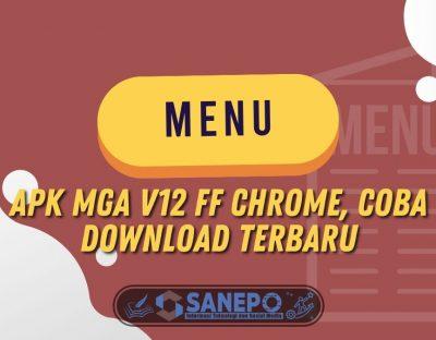 APK MGA v12 FF Chrome, Coba Download Terbaru