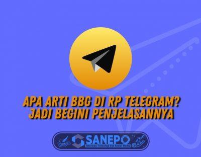Apa Arti BBG di RP Telegram? Jadi Begini Penjelasannya