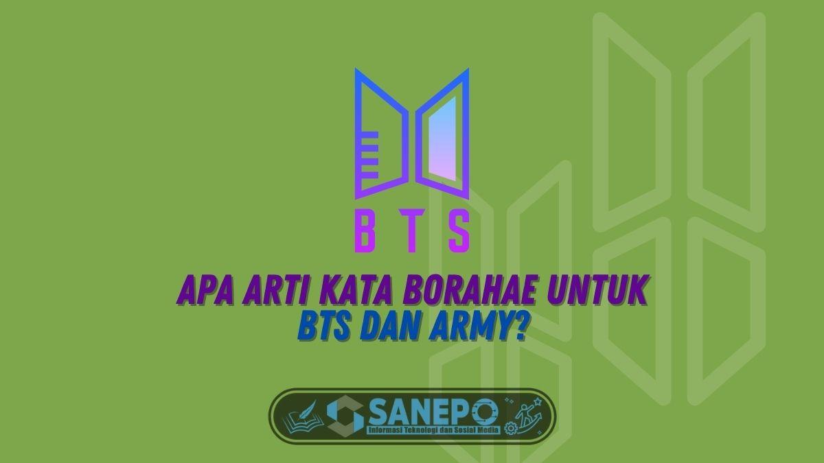 Apa Arti Kata Borahae untuk BTS dan ARMY?