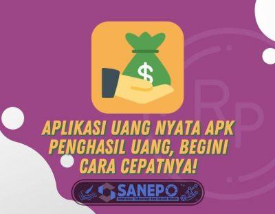 Aplikasi Uang Nyata Apk Penghasil Uang, Begini Cara Cepatnya!