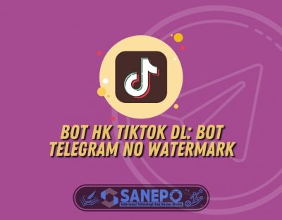 Bot HK TikTok DL: Bot Telegram No Watermark