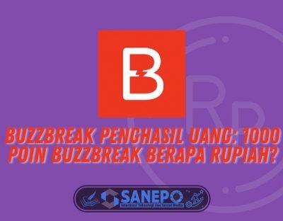 Buzzbreak Penghasil Uang: 1000 Poin Buzzbreak Berapa Rupiah?