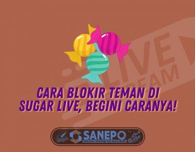 Cara Blokir Teman di Sugar Live, Begini Caranya!