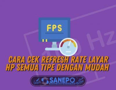 Cara Cek Refresh Rate Layar HP Semua Tipe dengan Mudah