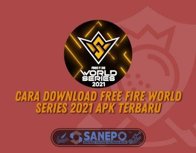 Cara Download Free Fire World Series 2021 Apk Terbaru