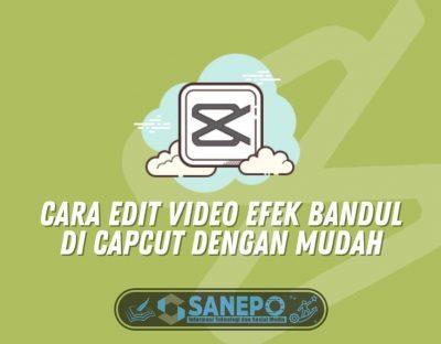 Cara Edit Video Efek Bandul di CapCut dengan Mudah
