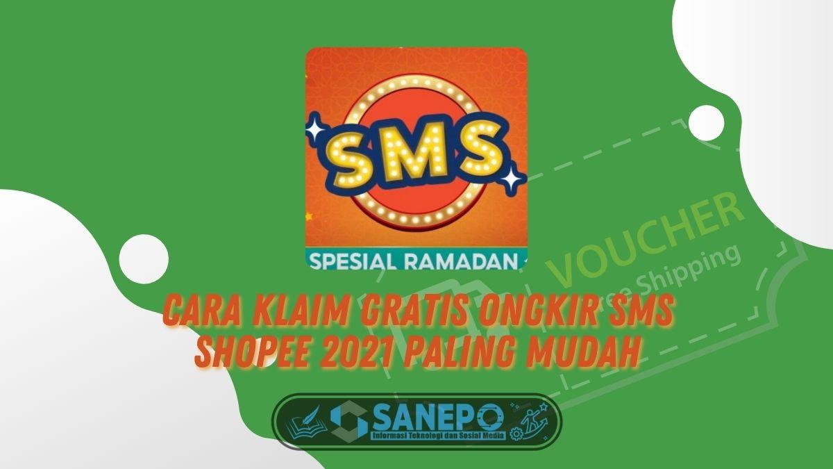Cara Klaim Gratis Ongkir SMS Shopee 2021 Paling Mudah
