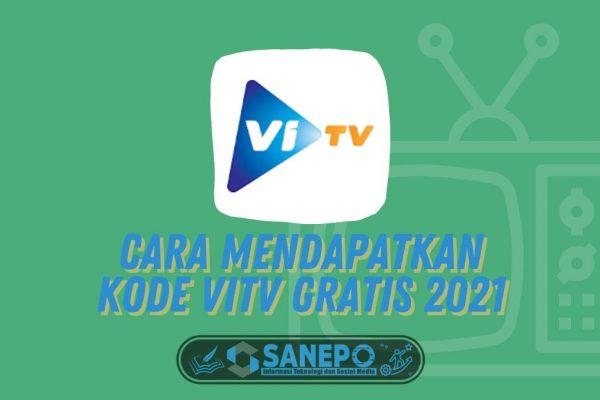 Cara Mendapatkan Kode ViTV Gratis 2021
